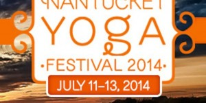 Nantucket Yoga Festival | July 11 - 13, 2014